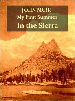 My First Summer in the Sierra [Illustrated]