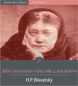 Isis Unveiled: Volume 2, Religion (Illustrated)