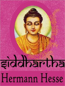 Siddartha by Hermann Hesse - AUTHENTIC VERSION (Bentley Loft Classics book #17)