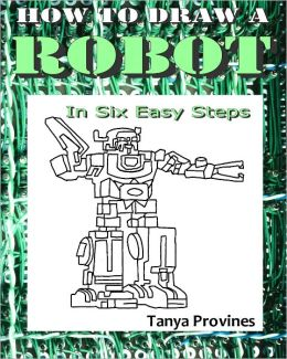 How To Draw A Robot In Six Easy Steps