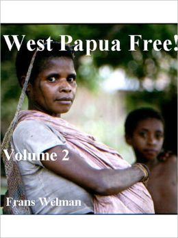 West Papua Free!! Volume II
