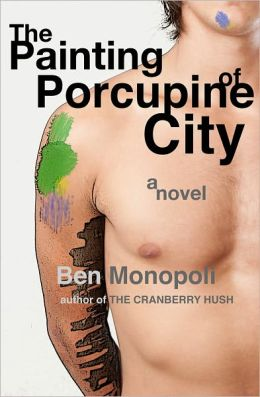 The Painting of Porcupine City: A Novel (gay fiction)