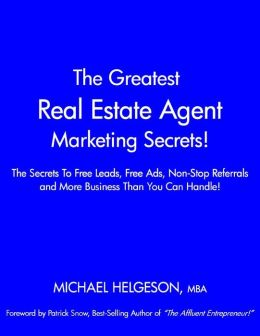 The Greatest Real Estate Agent (Realtor) Marketing Secrets!