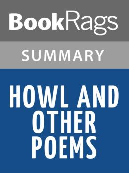 Howl, and Other Poems by Allen Ginsberg l Summary & Study Guide