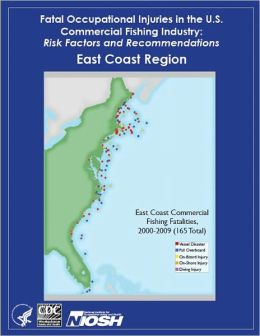 Fatal Occupational Injuries in the U.S. Commercial Fishing Industry: Risk Factors and Recommendations East Coast Region