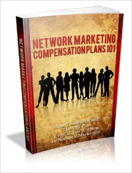 Network Marketing Compensation Plans 101