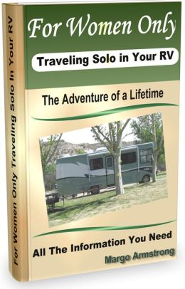 For Women Only - Traveling Solo In Your RV