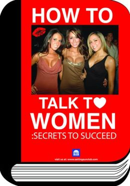 How To Talk To Women: Secrets To Succeed