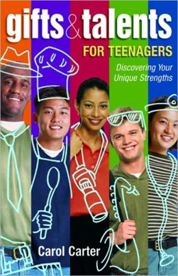 Gifts and Talents for Teenagers: Discovering Your Unique Strengths