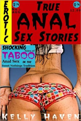 True Anal Sex Stories Vol. 1