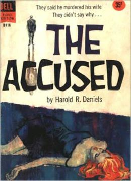 The Accused: Mystery/Detective, Fiction and Literature Classic By Harold R. Daniels! AAA+++