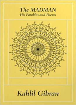 The Madman: His Parables and Poems! A Poetry Classic By Kahlil Gibran! AAA+++