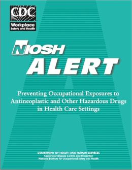 Preventing Occupational Exposure to Antineoplastic and Other Hazardous Drugs in Health Care Settings