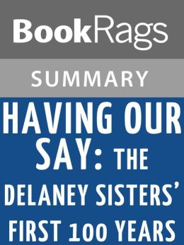 Having Our Say by Sarah Louise Delany l Summary & Study Guide
