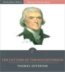Collection of Thomas Jefferson's Letters (Illustrated)