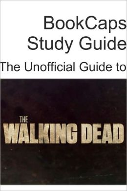 The Unofficial Guide to The Walking Dead (Season 1)