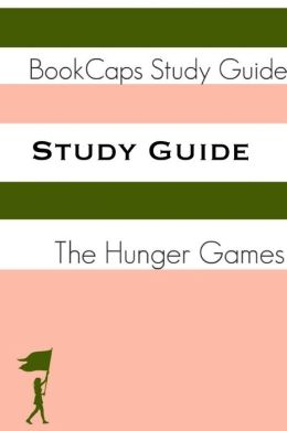 Study Guide: The Hunger Games - Book One (A BookCaps Study Guide)