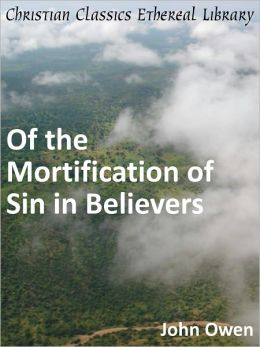 Of the Mortification of Sin in Believers