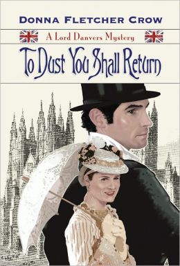 To Dust You Shall Return (A Lord Danvers Mystery)