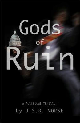 Gods of Ruin: A Political Thriller