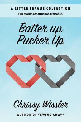 Batter Up, Pucker Up