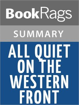 All Quiet on the Western Front by Erich Maria Remarque Summary & Study Guide