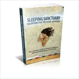 Healing Benefits - Sleeping Sanctuary - The Ultimate Guide to Sleeping, Napping, Resting and Restoring Your Energy