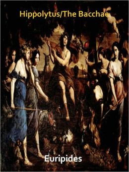 Hippolytus/The Bacchae w/ Direct link technology (A Classic Drama Paly')