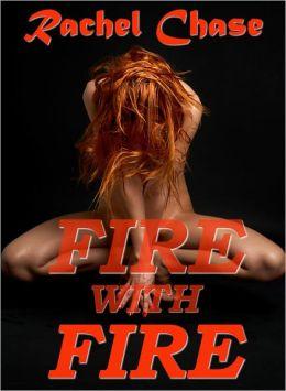 Fire with Fire (Fireman BDSM Erotica)