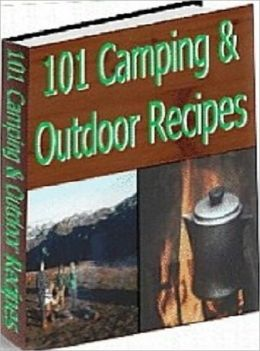 Outdoor Cooking - 101 Camping & Outdoor Recipes - Boy and Girl Scouts Guide eBook..