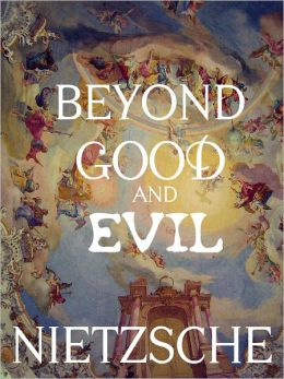 Beyond Good and Evil by Friedrich Wilhelm Nietzsche - Philosophy Classics Collection Book #1(Original Version)
