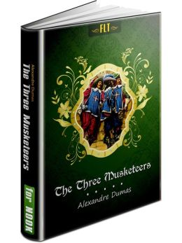 The Three Musketeers (3 Musketeers): d'Artagnan Romances #1 (FLT Classics Series)