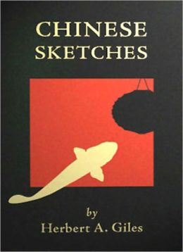 Chinese Sketches: A Classic By Herbert A. Giles!