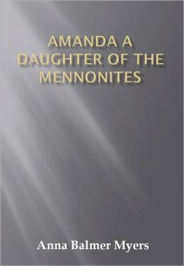 Amanda A Daughter of the Mennonites w/ Direct link technology(A Romantic Story)