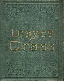 Leaves Of Grass: A Poetry Classic By Walt Whitman!