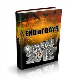Apocalypse 2012: End Of Days! AAA+++