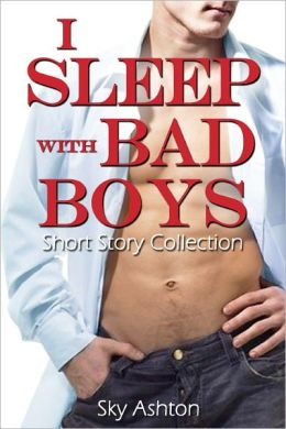 I Sleep with Bad Boys
