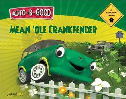Auto-B-Good - Mean 'Ole Crankfender: A Lesson in Caring