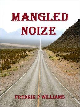 Mangled Noize