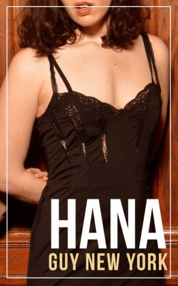 Hana: Spring to Summer (Erotica from Quickies in New York)