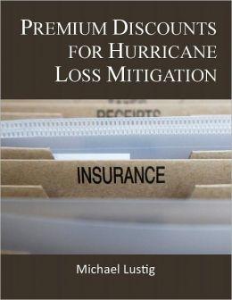 Premium Discounts for Hurricane Loss Mitigation
