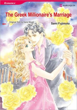 The Greek Millionaire's Marriage (Romance Manga) - Nook Color Edition