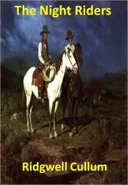 The Night Riders w/ Direct link technology(A Western Adventure Story)
