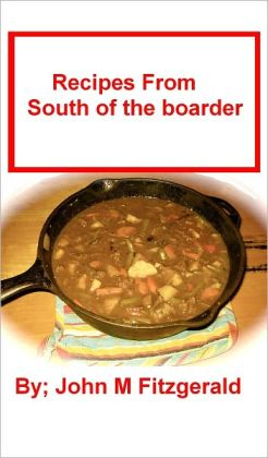Recipes From south of the boarder