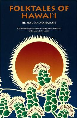 Folktales of Hawaii: He Mau Kaao Hawaii