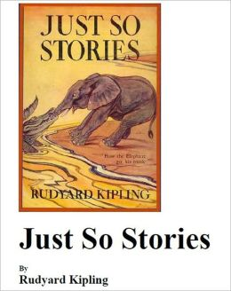 Just So Stories [Illustrated]