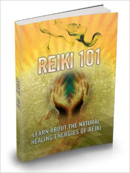 Reiki 101 Discover The Natural Healing Energies Of Reiki And Rejuvenate Your Soul Instantly