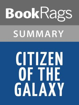 Citizen of the Galaxy by Robert A. Heinlein l Summary & Study Guide