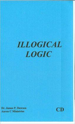Illogical Logic