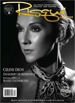 Risque Las Vegas Entertainment Magazine Celine Dion & 5 Feature Articles
